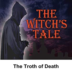 The Witch's Tale: The Troth of Death Radio/TV Program