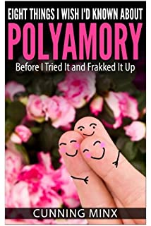More Than Two: A Practical Guide to Ethical Polyamory: Franklin