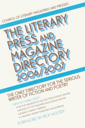 The Literary Press and Magazine Directory 2006/2007: The Only Directory for the Serious Writer of Fiction and Poetry (CL
