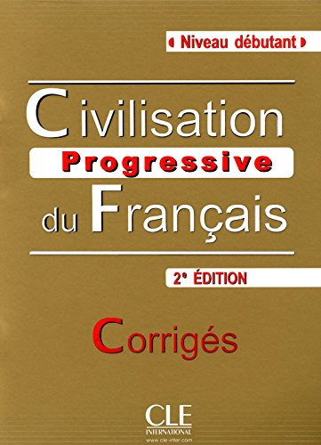 Civilisation Progressive Du Francais - Nouvelle Edition: Corriges (Niveau Debutant) (French Edition)