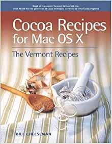 Author Cdy >> Cocoa Recipes for Mac OS X: Bill Cheeseman: 0785342878011 ...