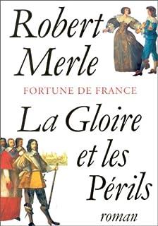 Fortune de France [11] : La gloire et les périls
