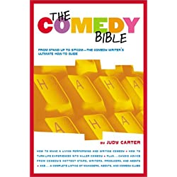 The Comedy Bible: From Stand-up to Sitcom-The Comedy Writer's Ultimate How To Guide