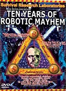 Survival Research Laboratories - Ten Years of Robotic Mayhem