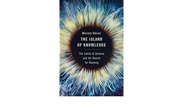 The Island of Knowledge: The Limits of Science and the ...