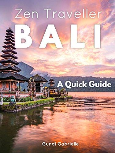 Bali Zen Traveller A Quick Travel Guide Zen Traveller Guides