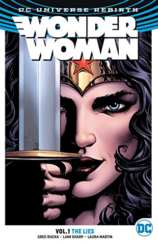 Wonder Woman Vol. 1: The Lies (Rebirth) (Wonder Woman DC Universe Rebirth) (Wonder Woman Vol 2 Year One Rebirth)