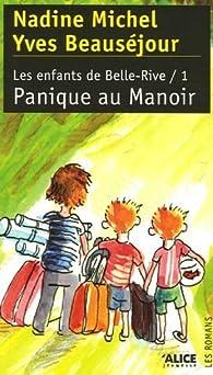 Les enfants de Belle-Rive, Tome 1 : Panique au Manoir par Nadine Michel