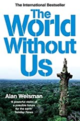 The World Without Us by Alan Weisman (2008-04-03) Paperback