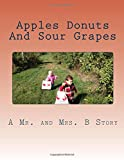 img - for Apples Donuts And Sour Grapes: A Mr. and Mrs. B Story (Volume 3) book / textbook / text book