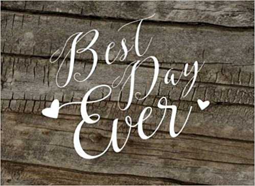 Best Day Ever: Modern Rustic Wedding Guest Book