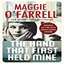 The Hand That First Held Mine Audiobook by Maggie O'Farrell Narrated by Karen Cass