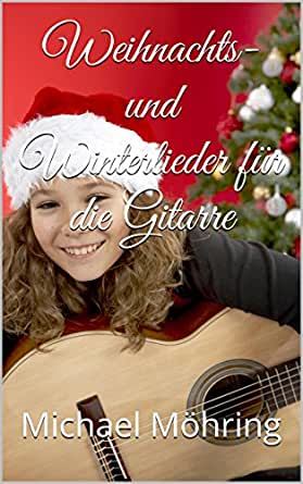 weihnachts und winterlieder f r die gitarre german. Black Bedroom Furniture Sets. Home Design Ideas