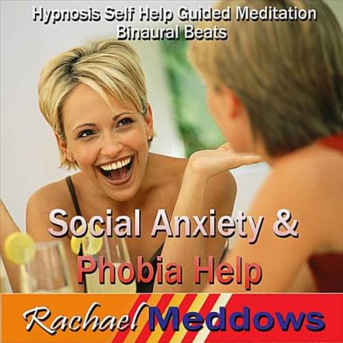 Anxieties Phobias: Social Anxiety & Phobia Help, Hypnosis Self Help Guided