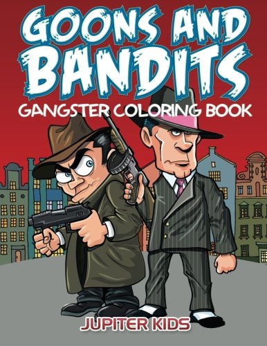 Goons And Bandits: Gangster Coloring Book]()