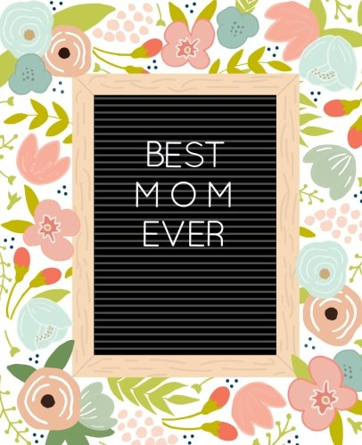 "Book cover from Best Mom Ever Journal (Letterboard Cover): A Notebook for To-Do's, Brilliant Ideas, & ""Me Time"" Plans by Pretty Simple Press"