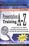 Presentation Training A-Z, Walker, T. J., 1932642390