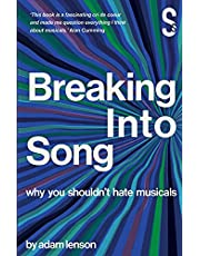 Breaking into Song: Why You Shouldn't Hate Musicals