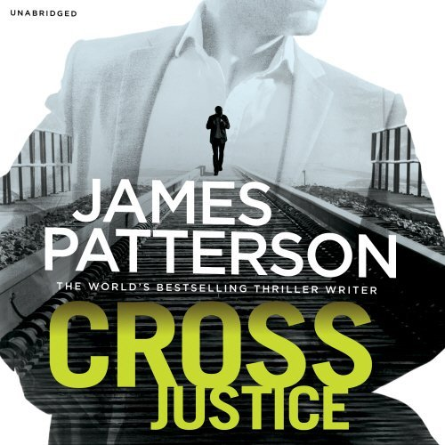 Cross Justice: (Alex Cross 23) by James Patterson (2015-11-05) pdf epub download ebook