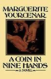 A Coin In Nine Hands: A Novel