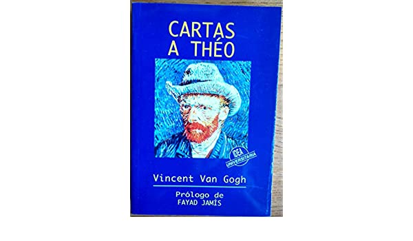 Cartas a Théo: Amazon.es: Vincent Van Gogh, Traductor ...
