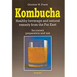 Kombucha: Healthy Beverage and Natural Remedy from the Far East, Its Correct Preparation and Use 2 An excellent guide to learning all about Kombucha Well written scientific exoploration of Kombucha