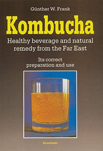 Kombucha: Healthy Beverage and Natural Remedy from the Far East, Its Correct Preparation and Use 1 An excellent guide to learning all about Kombucha Well written scientific exoploration of Kombucha
