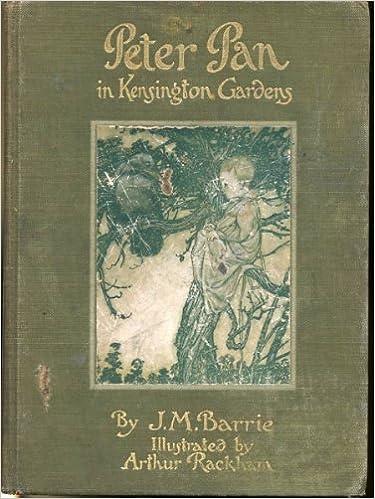 Peter Pan in Kensington Gardens: J. M. Barrie, Arthur Rackham ...