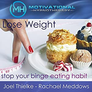 Lose Weight, Stop Your Binge Eating Habit - Hypnosis, Meditation and Music Audiobook
