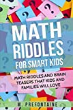 Books : Math Riddles For Smart Kids: Math Riddles And Brain Teasers That Kids And Families Will love (Books for Smart Kids)