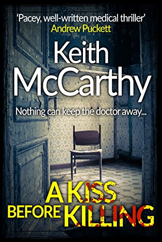 A Kiss Before Killing: Nothing can keep the doctor away... by [McCarthy, Keith]