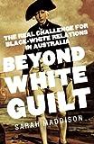 Beyond White Guilt, Sarah Maddison, 1742373283