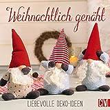 Weihnachtlich genäht: Liebevolle Deko-Ideen