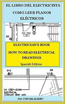 EL LIBRO DEL ELECTRICISTA COMO LEER PLANOS ELÉCTRICOS (EL LIBRE DEL ELECTRICISTA) (Spanish Edition) by [BARBU, CORNEL]