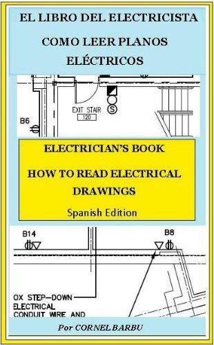 EL LIBRO DEL ELECTRICISTA COMO LEER PLANOS ELÉCTRICOS (EL LIBRE DEL ELECTRICISTA) (Spanish Edition)