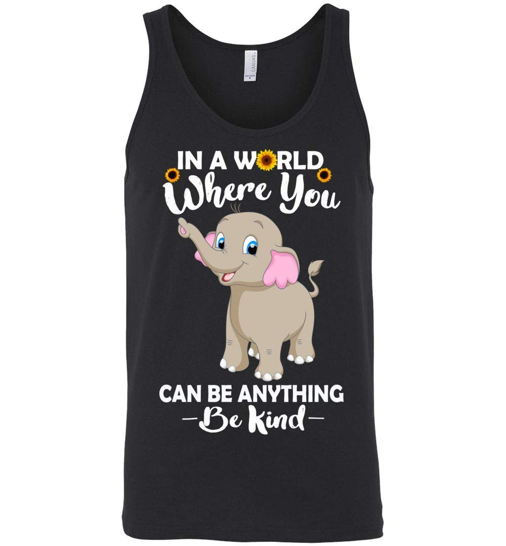 In A World Where You Can Be Anything Be Kind Tank Top Shirts