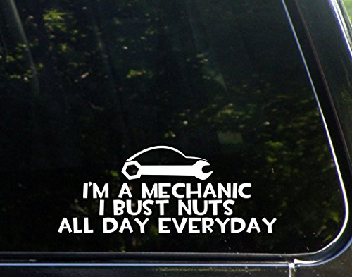 Im A Mechanic I Bust Nuts All Day Everyday   9  X 3 1 2    Vinyl Die Cut Decal  Bumper Sticker For Windows  Cars  Trucks  Laptops  Etc