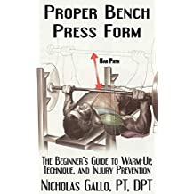 Proper Bench Press Form: The Beginner's Guide to Warm-Up, Technique, and Injury Prevention