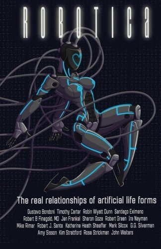 Robotica: The Real Relationships of Artificial Life Forms