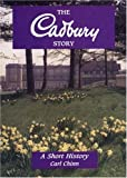 The Cadbury Story: A Short History (Midlands Interest) by Carl Chinn front cover