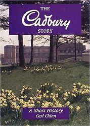 The Cadbury Story: A Short History (Midlands Interest)