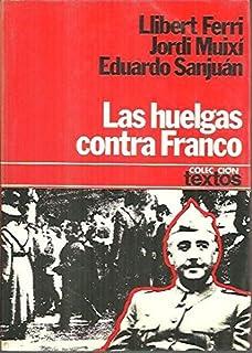 Las huelgas contra Franco, 19391956: Aproximación a una historia del movimiento obrero español de