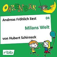 Milans Welt (Ohrenbär 4) Hörbuch von Hubert Schirneck Gesprochen von: Andreas Fröhlich