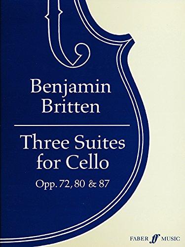 Three Suites for Cello, Op. 72, 80 & 87: Part (Faber Edition) (Britten Cello Suites)