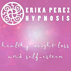 Perdida de Peso y Auto-Estima Hipnosis [Healthy Weight Loss and Self-Esteem Hypnosis]