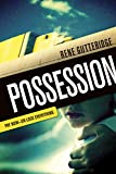 Front cover for the book Possession by Rene Gutteridge
