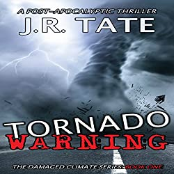 Tornado Warning: A Post-Apocalyptic Thriller
