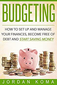 Budgeting Budget How To Set Up And Manage
