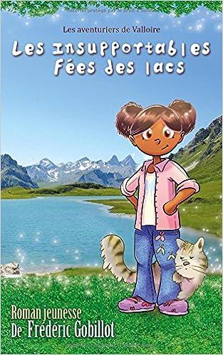 Livre gratuits en ligne Les insupportables fées des lacs pdf epub