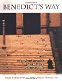 img - for Benedict's Way: An Ancient Monk's Insights for a Balanced Life by Lonni Collins Pratt (2001-09-01) book / textbook / text book